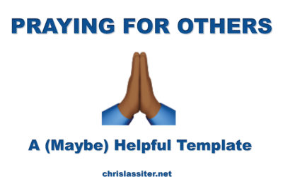 A (Maybe) Helpful Prayer Template